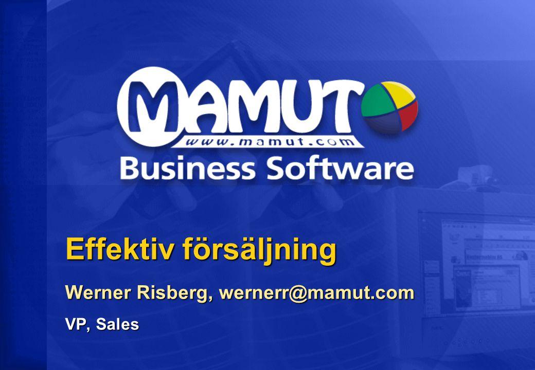 Effektiv försäljning Werner Risberg, wernerr@mamut.com VP, Sales