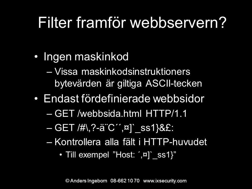 © Anders Ingeborn 08-662 10 70 www.ixsecurity.com Filter framför webbservern.