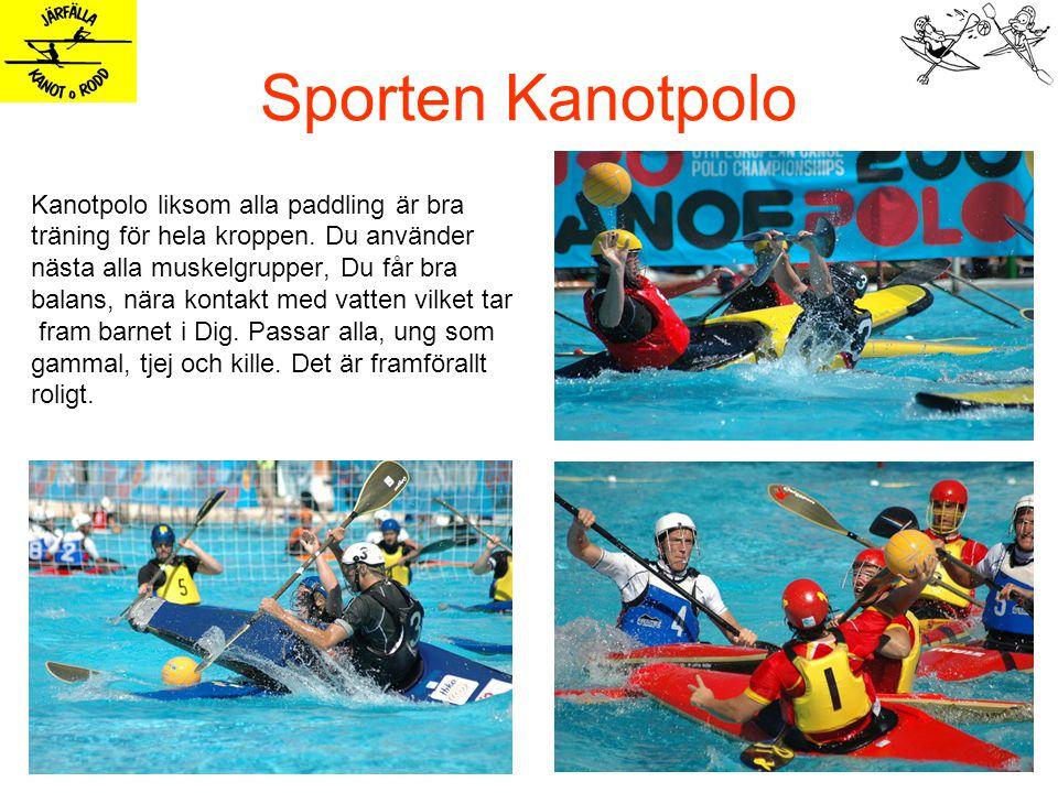 Sporten Kanotpolo Kanotpolo liksom alla paddling är bra träning för hela kroppen.