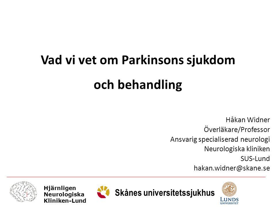 Hjärnligen Neurologiska Kliniken-Lund Skånes universitetssjukhus Skada på dopamincellerna av någon anledning, ger relativt stabila symptom PARKINSONISM Något som liknar Parkinsons sjukdom = AKINESI + RIGIDITET Långsamma och stela rörelser PARKINSONISM Förklaras i ca 75% av Parkinsons sjukdom men ca 50 sjukdomar kan ha parkinsonism