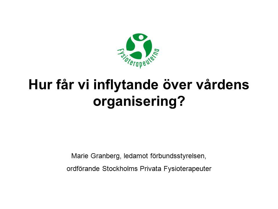 Hur får vi inflytande över vårdens organisering.