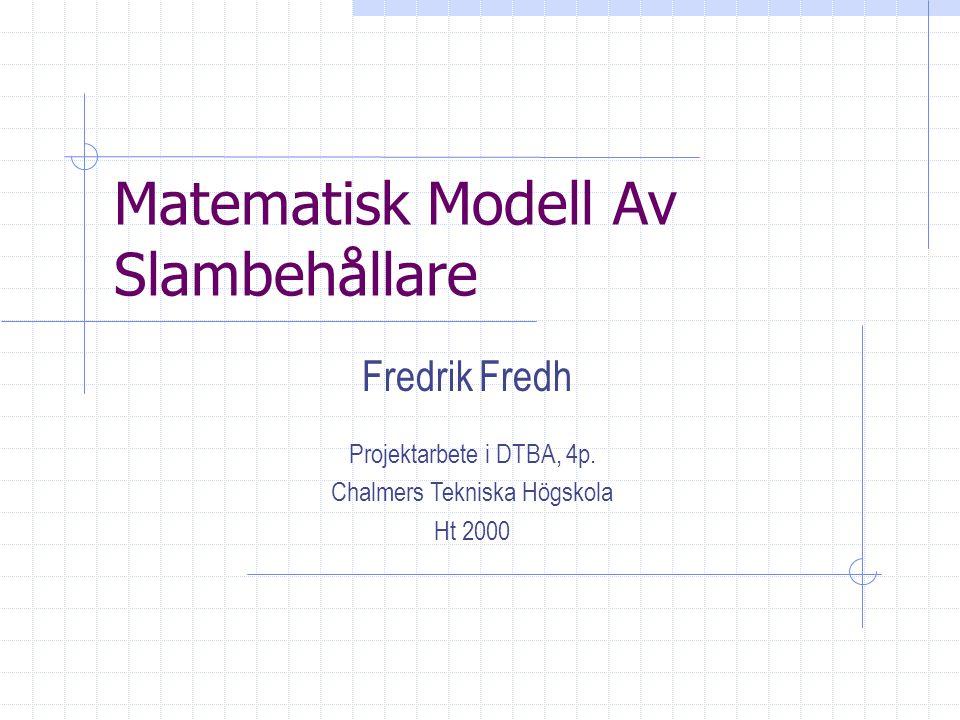Fredrik Fredh, CTH Kb99 Översikt Verklighetsförankring Exempel Tillämpningens natur / förenklingar Matematisk bakgrund