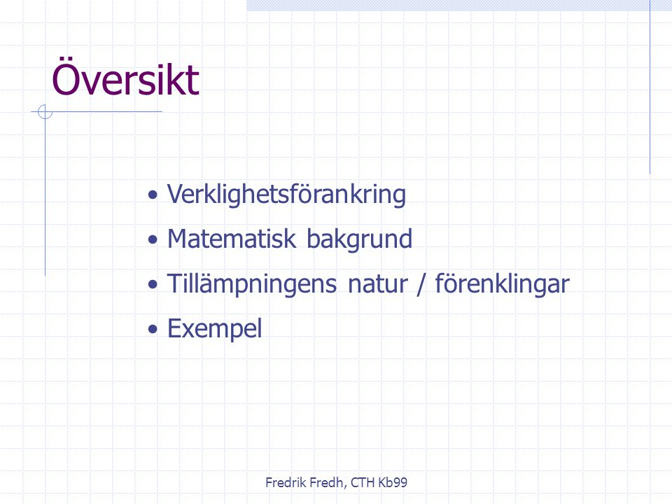 Fredrik Fredh, CTH Kb99 Varför plotta? tid = 5