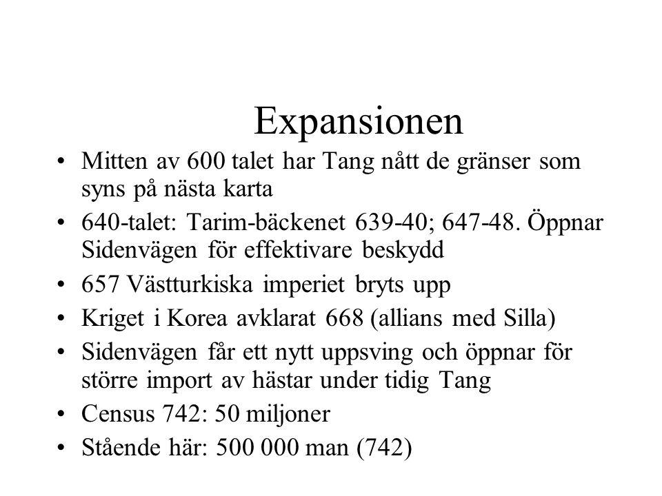 Expansionen Mitten av 600 talet har Tang nått de gränser som syns på nästa karta 640-talet: Tarim-bäckenet 639-40; 647-48.