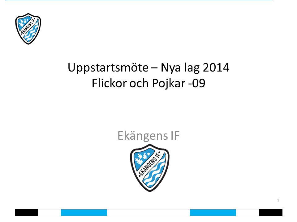 Uppstartsmöte – Nya lag 2014 Flickor och Pojkar -09 Ekängens IF 1