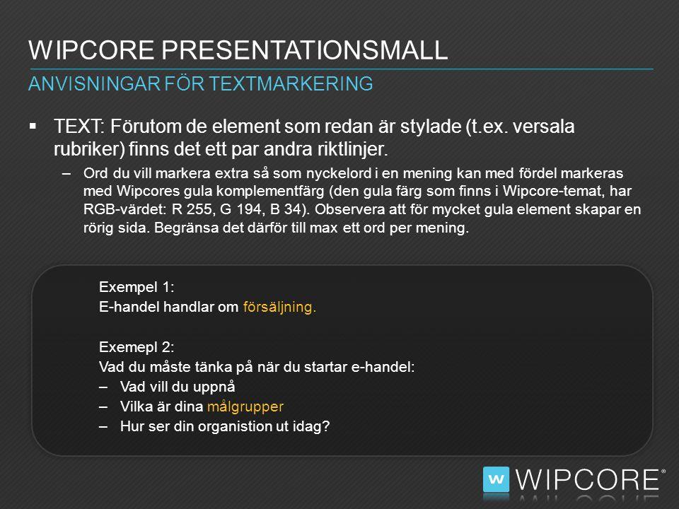 WIPCORE PRESENTATIONSMALL  TEXT: Förutom de element som redan är stylade (t.ex.
