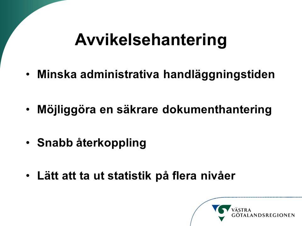 Minska administrativa handläggningstiden Möjliggöra en säkrare dokumenthantering Snabb återkoppling Lätt att ta ut statistik på flera nivåer