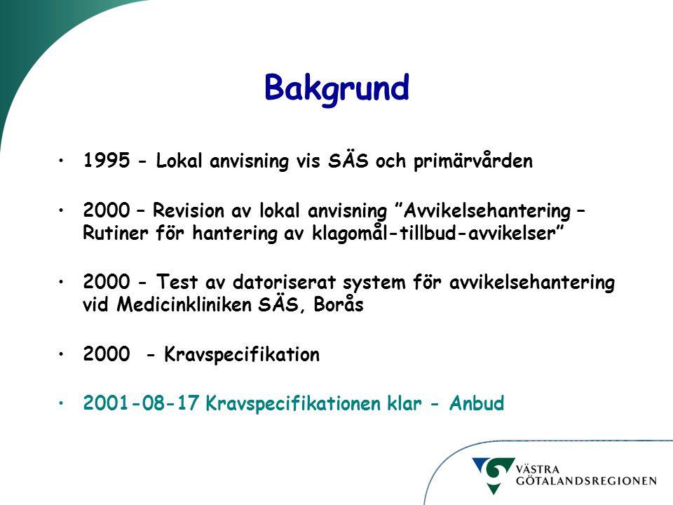 """Bakgrund 1995 - Lokal anvisning vis SÄS och primärvården 2000 – Revision av lokal anvisning """"Avvikelsehantering – Rutiner för hantering av klagomål-ti"""
