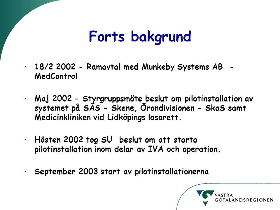 Forts bakgrund 18/2 2002 - Ramavtal med Munkeby Systems AB - MedControl Maj 2002 - Styrgruppsmöte beslut om pilotinstallation av systemet på SÄS - Skene, Örondivisionen - SkaS samt Medicinkliniken vid Lidköpings lasarett.