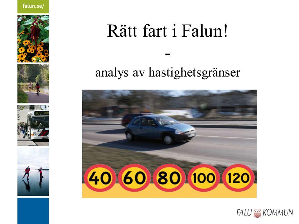 Rätt fart i Falun! - analys av hastighetsgränser