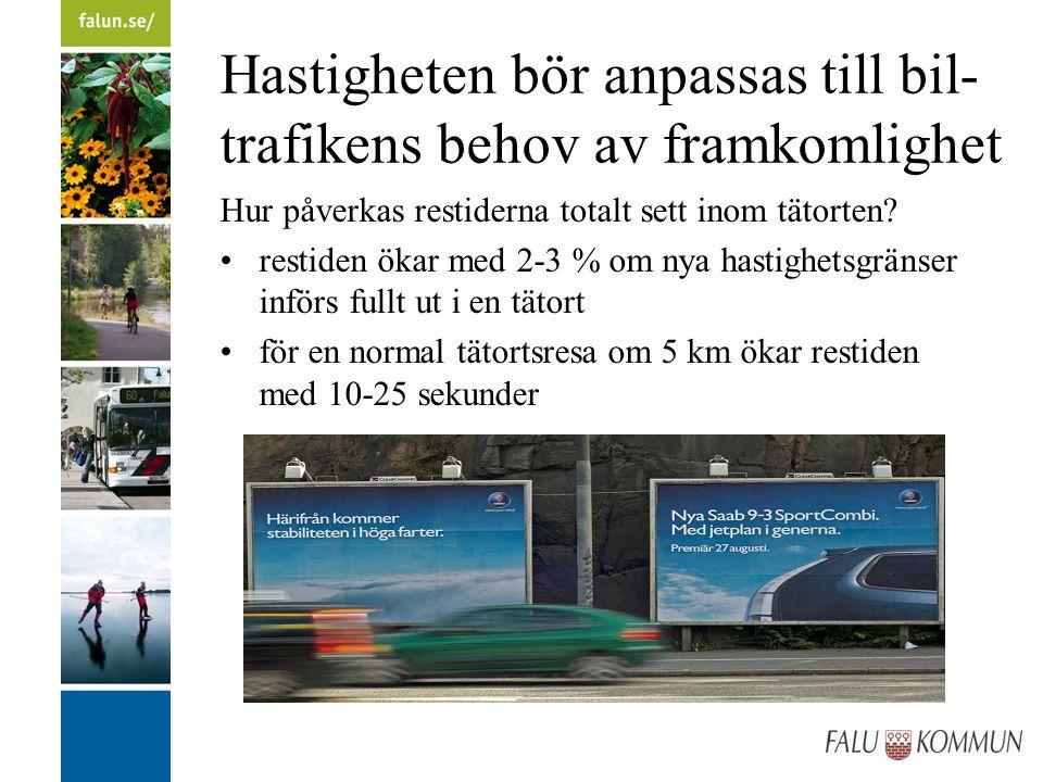 Hastigheten bör anpassas till bil- trafikens behov av framkomlighet Hur påverkas restiderna totalt sett inom tätorten.