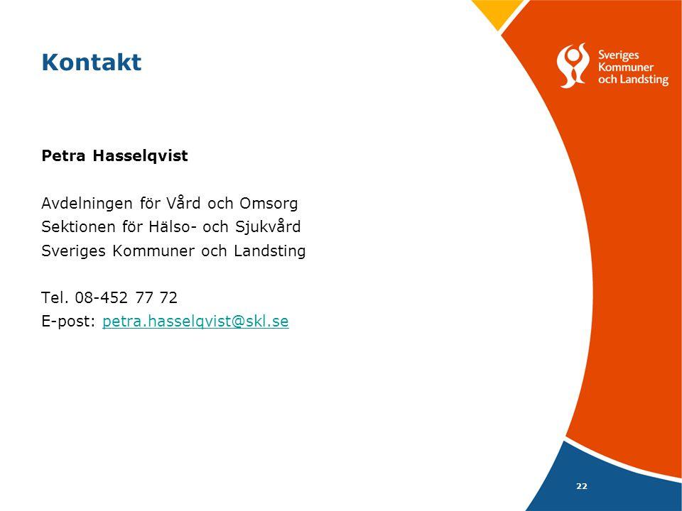 22 Kontakt Petra Hasselqvist Avdelningen för Vård och Omsorg Sektionen för Hälso- och Sjukvård Sveriges Kommuner och Landsting Tel. 08-452 77 72 E-pos