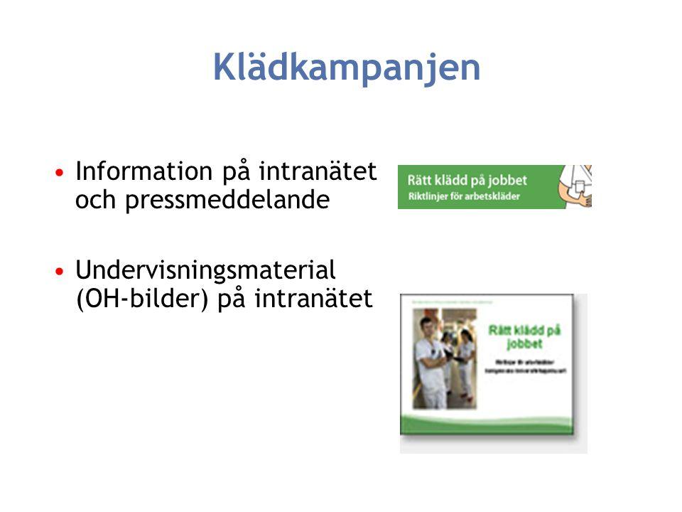 Information på intranätet och pressmeddelande Undervisningsmaterial (OH-bilder) på intranätet Klädkampanjen