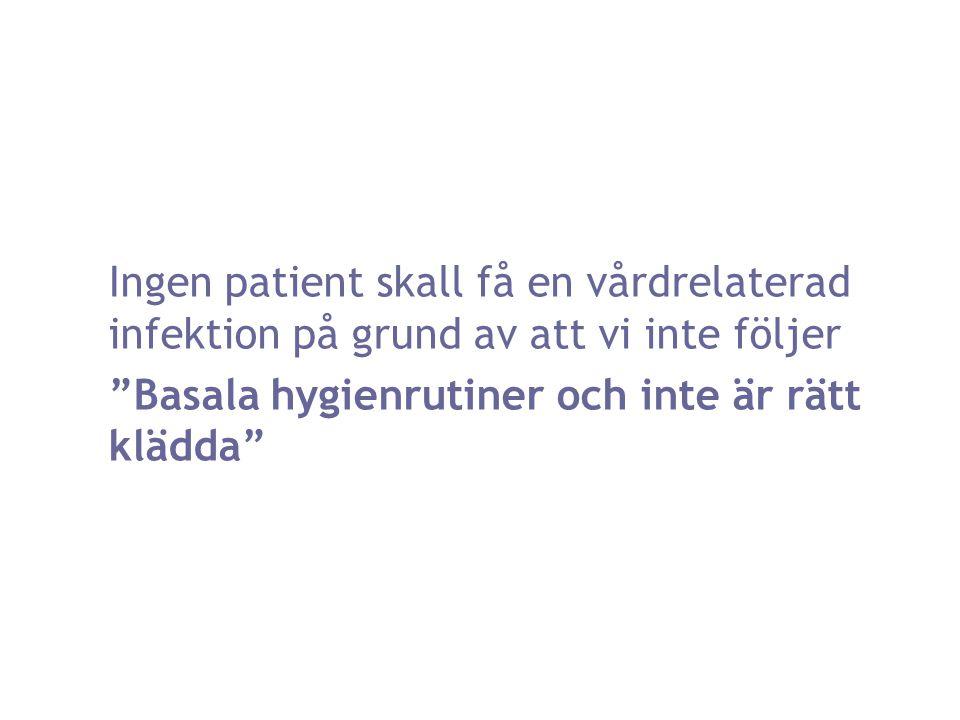 """Ingen patient skall få en vårdrelaterad infektion på grund av att vi inte följer """"Basala hygienrutiner och inte är rätt klädda"""""""