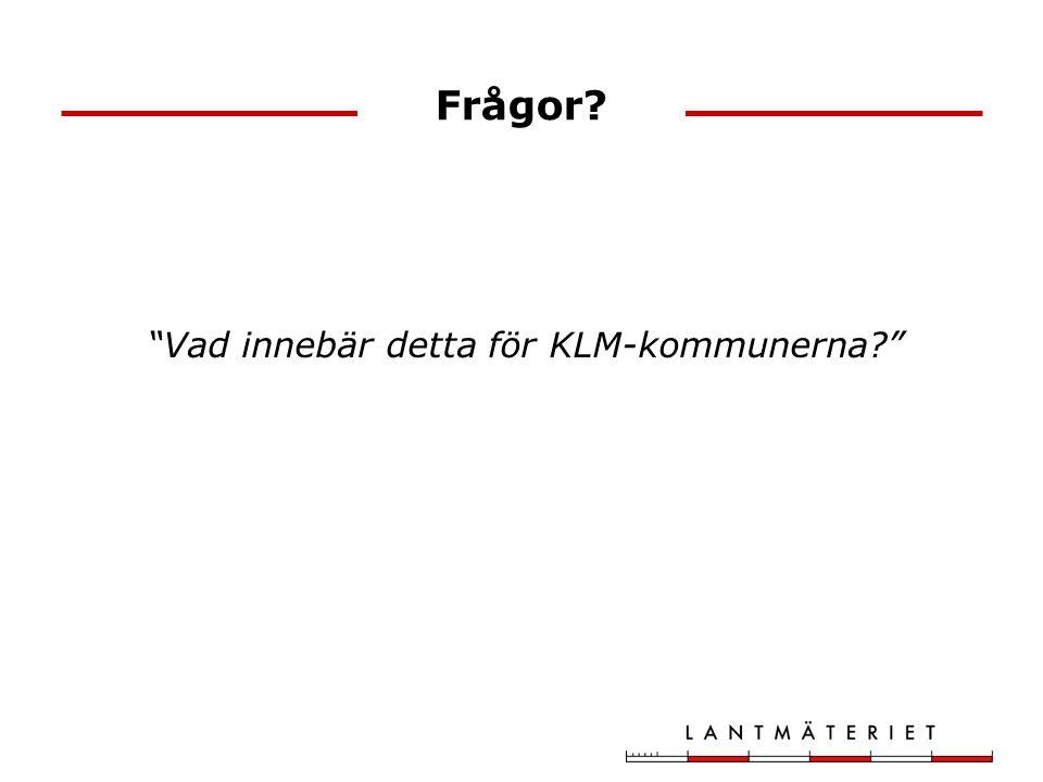 Frågor Vad innebär detta för KLM-kommunerna