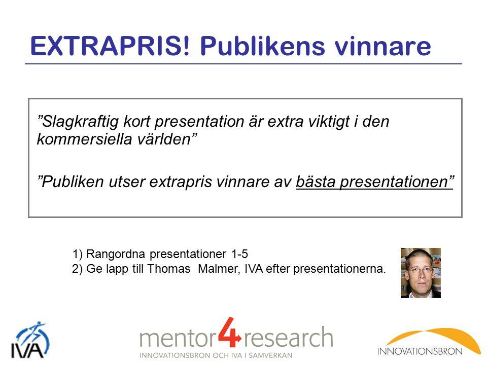 """EXTRAPRIS! Publikens vinnare """"Slagkraftig kort presentation är extra viktigt i den kommersiella världen"""" """"Publiken utser extrapris vinnare av bästa pr"""