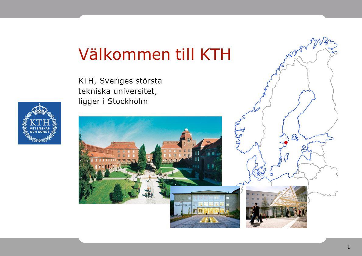 1 KTH, Sveriges största tekniska universitet, ligger i Stockholm Välkommen till KTH