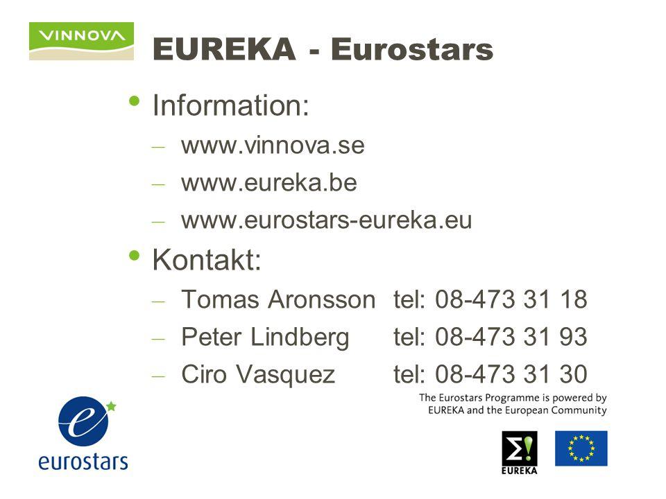 EUREKA - Eurostars Information: – www.vinnova.se – www.eureka.be – www.eurostars-eureka.eu Kontakt: – Tomas Aronsson tel: 08-473 31 18 – Peter Lindberg tel: 08-473 31 93 – Ciro Vasqueztel: 08-473 31 30