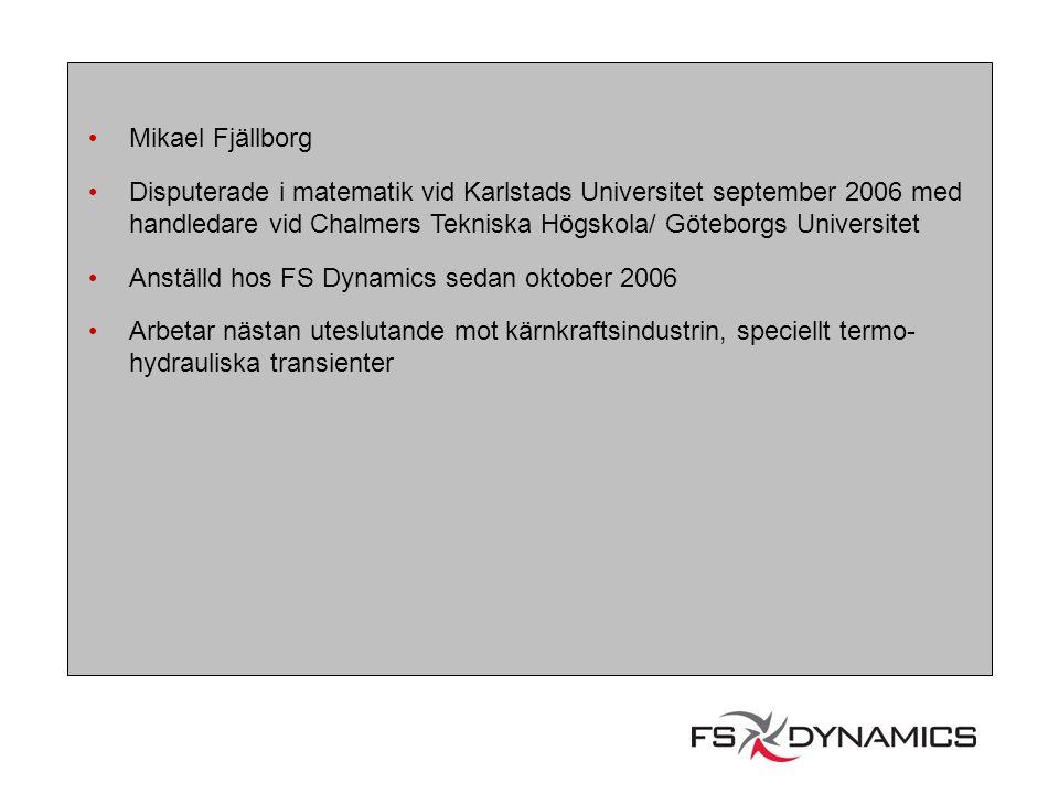 Mikael Fjällborg Disputerade i matematik vid Karlstads Universitet september 2006 med handledare vid Chalmers Tekniska Högskola/ Göteborgs Universitet