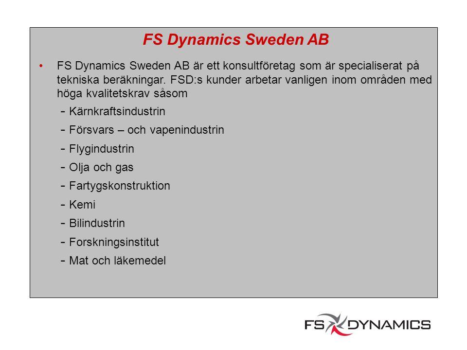 FS Dynamics Sweden AB FS Dynamics Sweden AB är ett konsultföretag som är specialiserat på tekniska beräkningar. FSD:s kunder arbetar vanligen inom omr