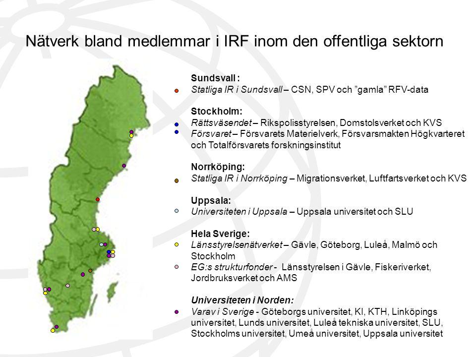 """Sundsvall : Statliga IR i Sundsvall – CSN, SPV och """"gamla"""" RFV-data Stockholm: Rättsväsendet – Rikspolisstyrelsen, Domstolsverket och KVS Försvaret –"""