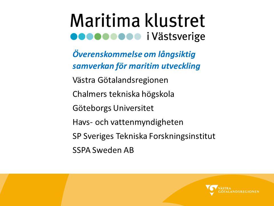 Överenskommelse om långsiktig samverkan för maritim utveckling Västra Götalandsregionen Chalmers tekniska högskola Göteborgs Universitet Havs- och vat