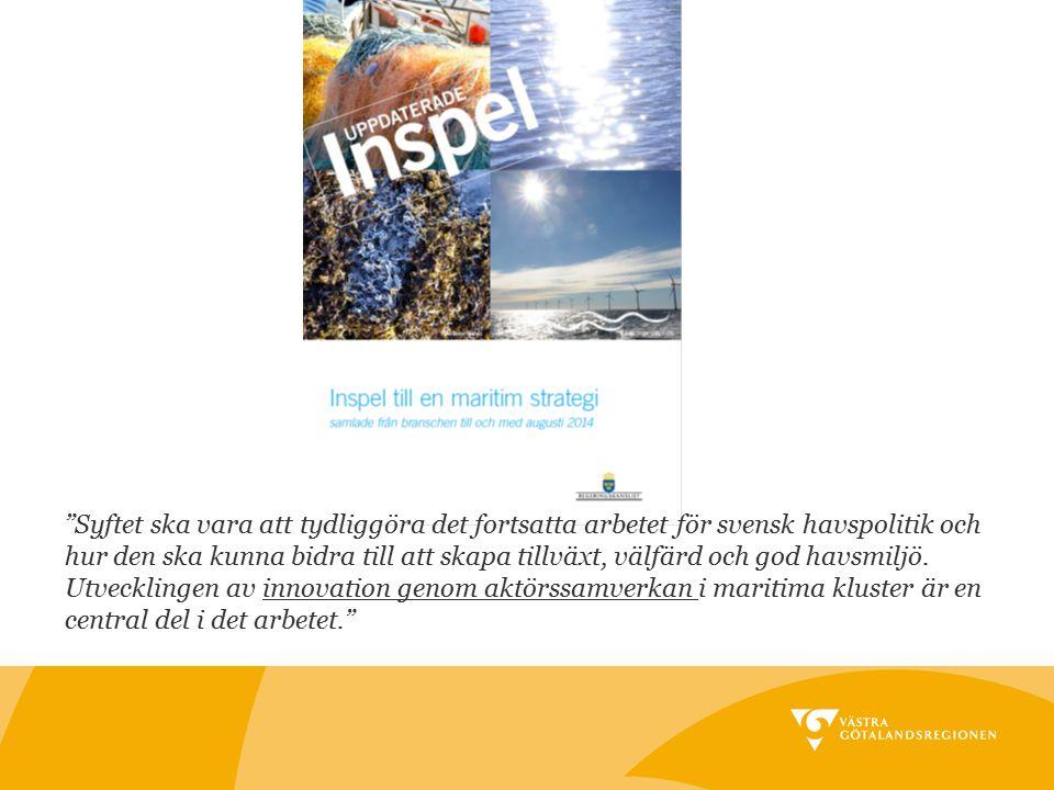 """""""Syftet ska vara att tydliggöra det fortsatta arbetet för svensk havspolitik och hur den ska kunna bidra till att skapa tillväxt, välfärd och god havs"""