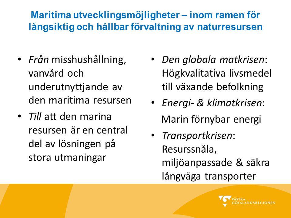 Maritima utvecklingsmöjligheter – inom ramen för långsiktig och hållbar förvaltning av naturresursen Från misshushållning, vanvård och underutnyttjand