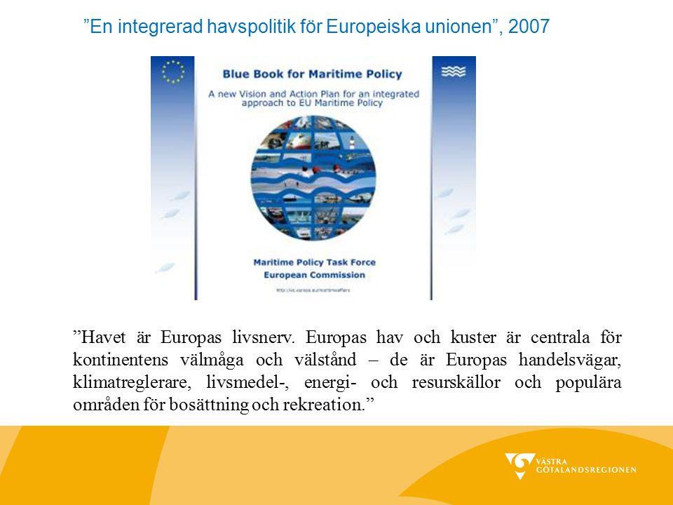 """""""Havet är Europas livsnerv. Europas hav och kuster är centrala för kontinentens välmåga och välstånd – de är Europas handelsvägar, klimatreglerare, li"""