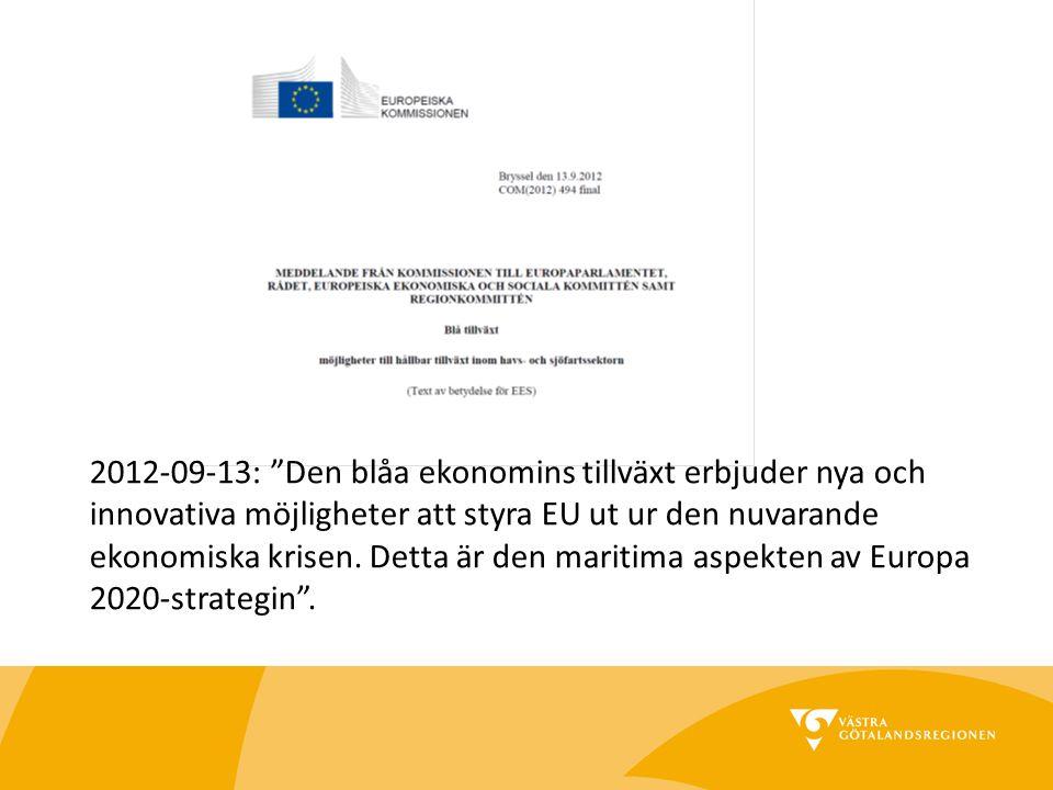"""2012-09-13: """"Den blåa ekonomins tillväxt erbjuder nya och innovativa möjligheter att styra EU ut ur den nuvarande ekonomiska krisen. Detta är den mari"""