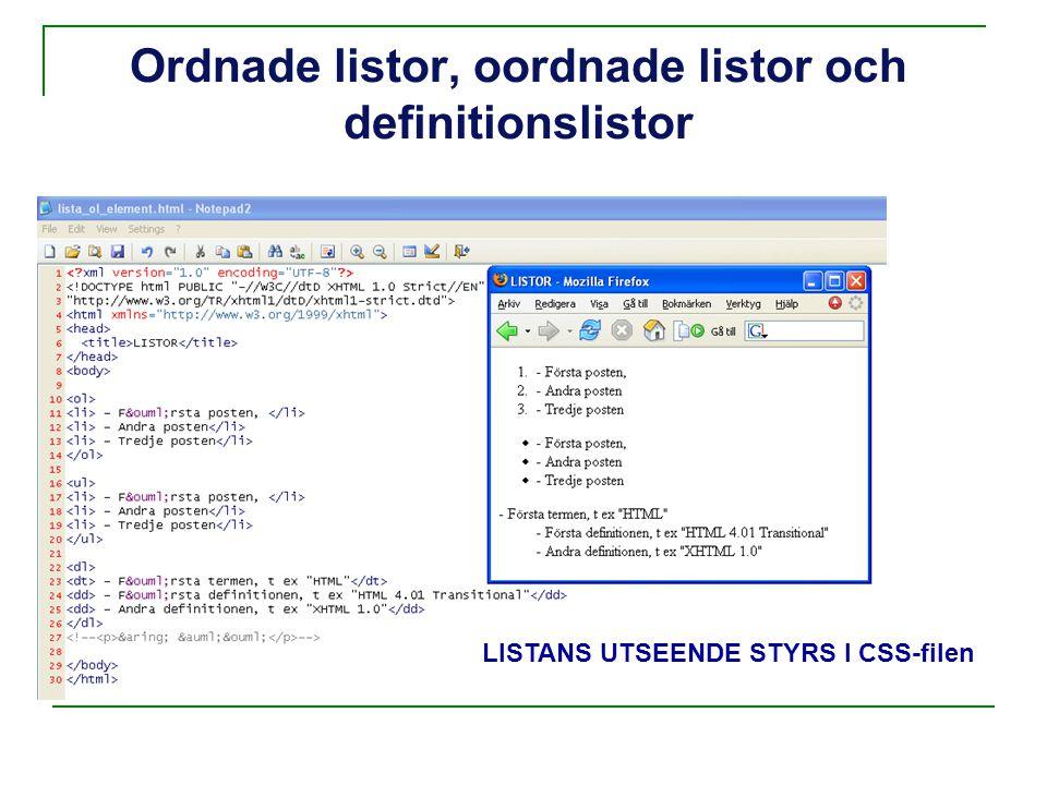 Ordnade listor, oordnade listor och definitionslistor LISTANS UTSEENDE STYRS I CSS-filen