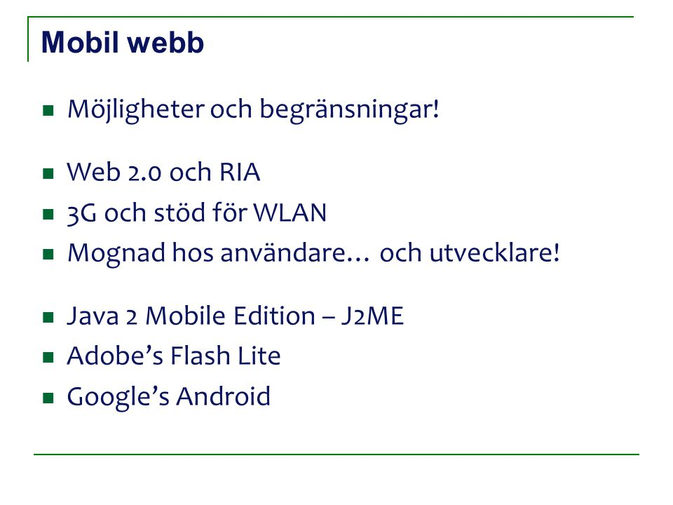 Mobil webb Möjligheter och begränsningar.