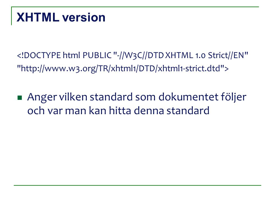 XHTML version <!DOCTYPE html PUBLIC