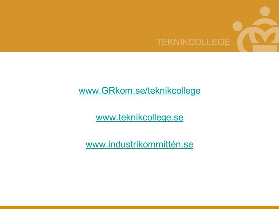 www.GRkom.se/teknikcollege www.teknikcollege.se www.industrikommittén.se