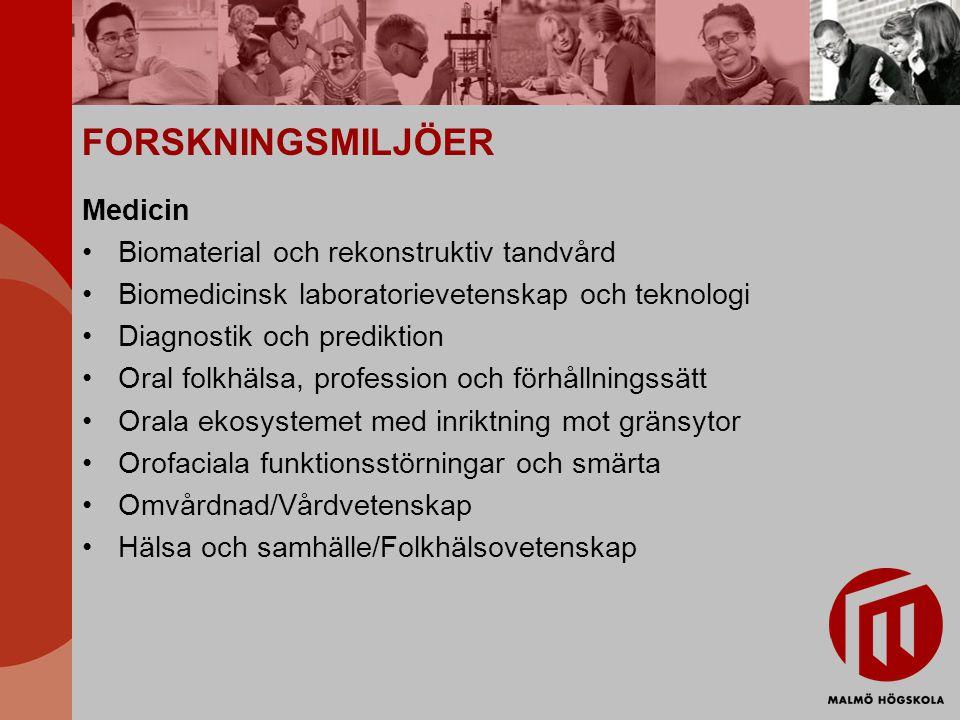 FORSKNINGSMILJÖER Medicin Biomaterial och rekonstruktiv tandvård Biomedicinsk laboratorievetenskap och teknologi Diagnostik och prediktion Oral folkhä