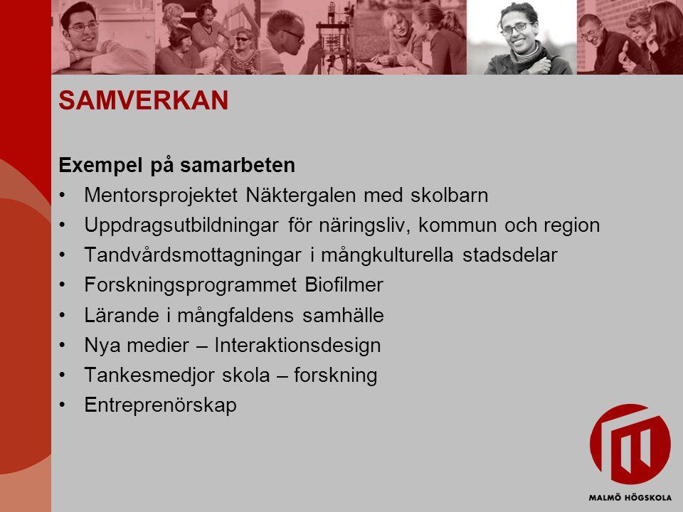SAMVERKAN Exempel på samarbeten Mentorsprojektet Näktergalen med skolbarn Uppdragsutbildningar för näringsliv, kommun och region Tandvårdsmottagningar