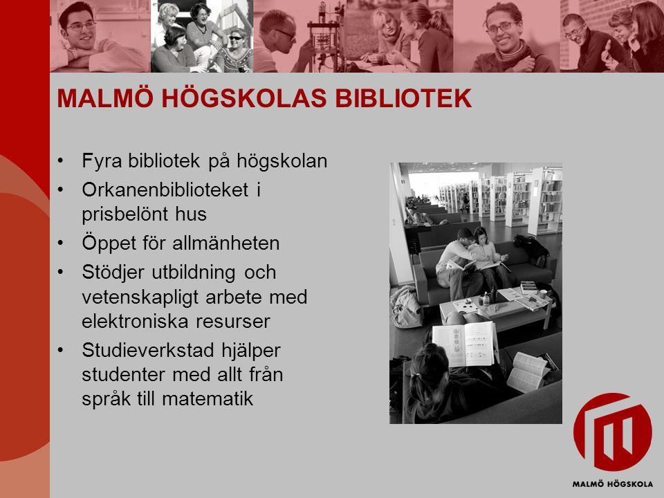MALMÖ HÖGSKOLAS BIBLIOTEK Fyra bibliotek på högskolan Orkanenbiblioteket i prisbelönt hus Öppet för allmänheten Stödjer utbildning och vetenskapligt arbete med elektroniska resurser Studieverkstad hjälper studenter med allt från språk till matematik