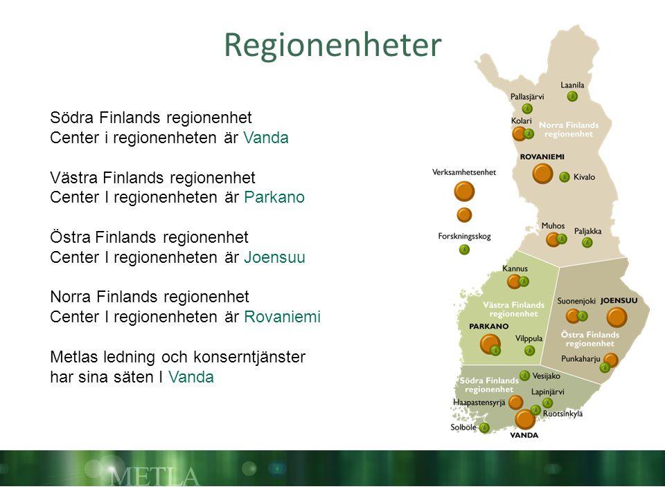 Regionenheter Södra Finlands regionenhet Center i regionenheten är Vanda Västra Finlands regionenhet Center I regionenheten är Parkano Östra Finlands