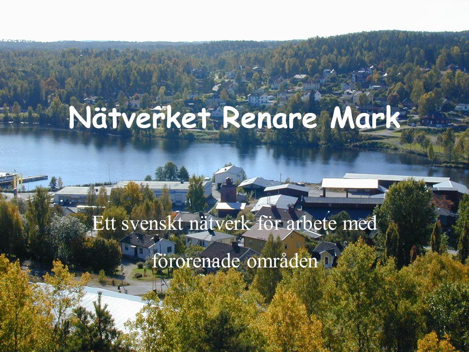 Nätverket Renare Mark Ett svenskt nätverk för arbete med förorenade områden