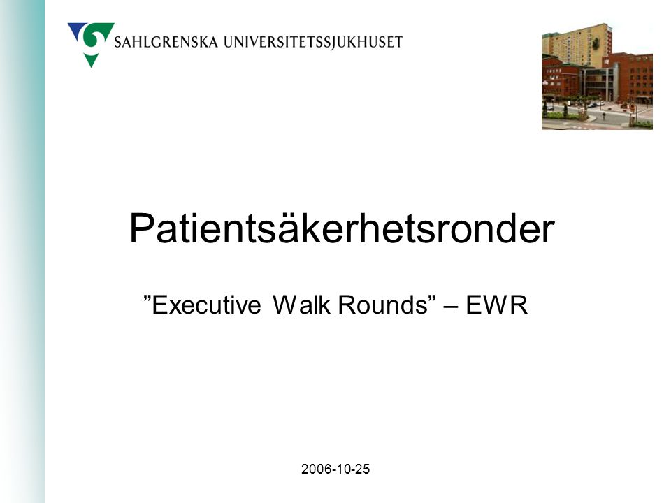 2006-10-25 Patientsäkerhetsronder Executive Walk Rounds – EWR