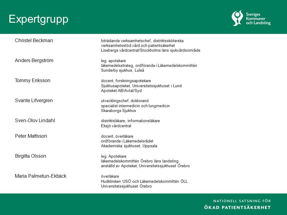 Expertgrupp Christel Beckman biträdande verksamhetschef, distriktssköterska verksamhetsstöd vård och patientsäkerhet Lisebergs vårdcentral/Stockholms