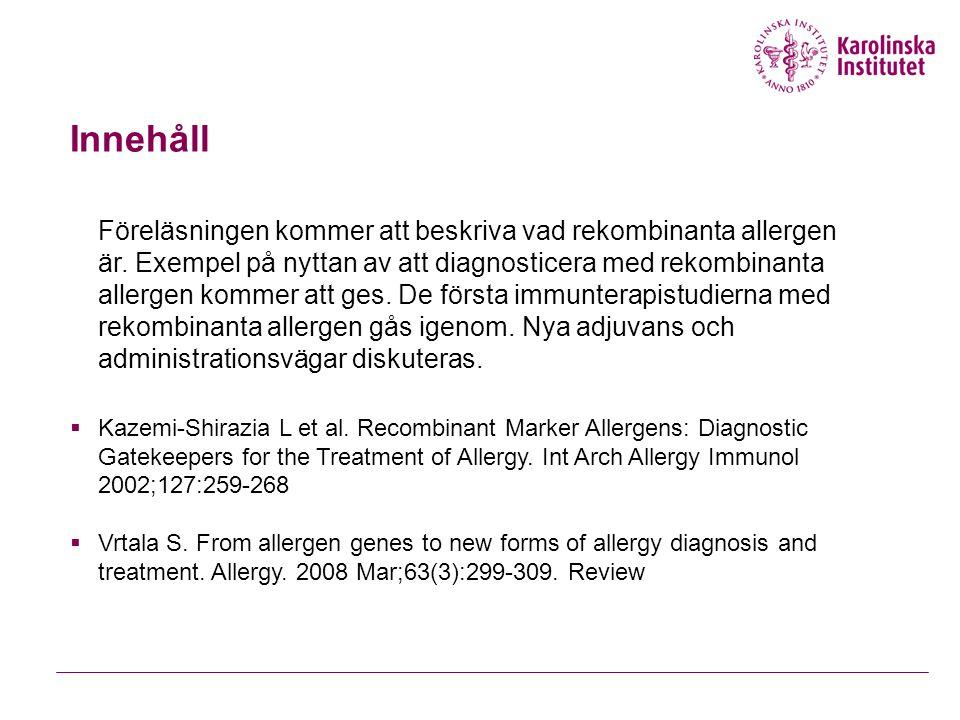 Föreläsningen kommer att beskriva vad rekombinanta allergen är.