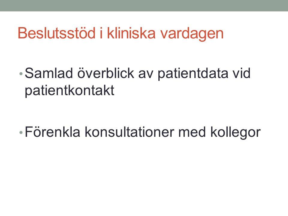 Beslutsstöd i kliniska vardagen Samlad överblick av patientdata vid patientkontakt Förenkla konsultationer med kollegor