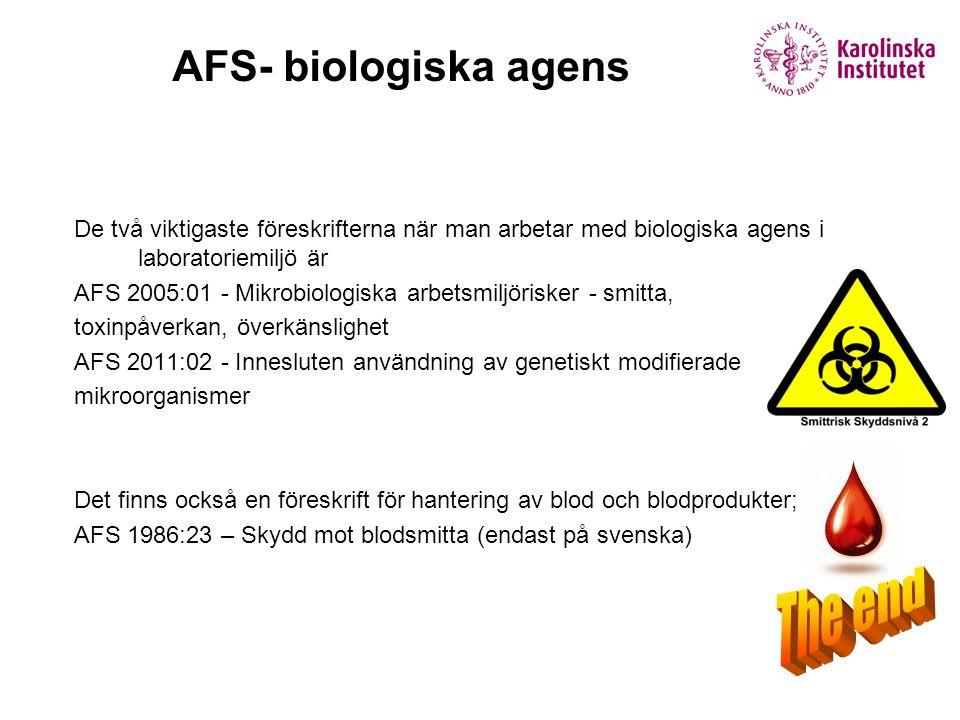 De två viktigaste föreskrifterna när man arbetar med biologiska agens i laboratoriemiljö är AFS 2005:01 - Mikrobiologiska arbetsmiljörisker - smitta,