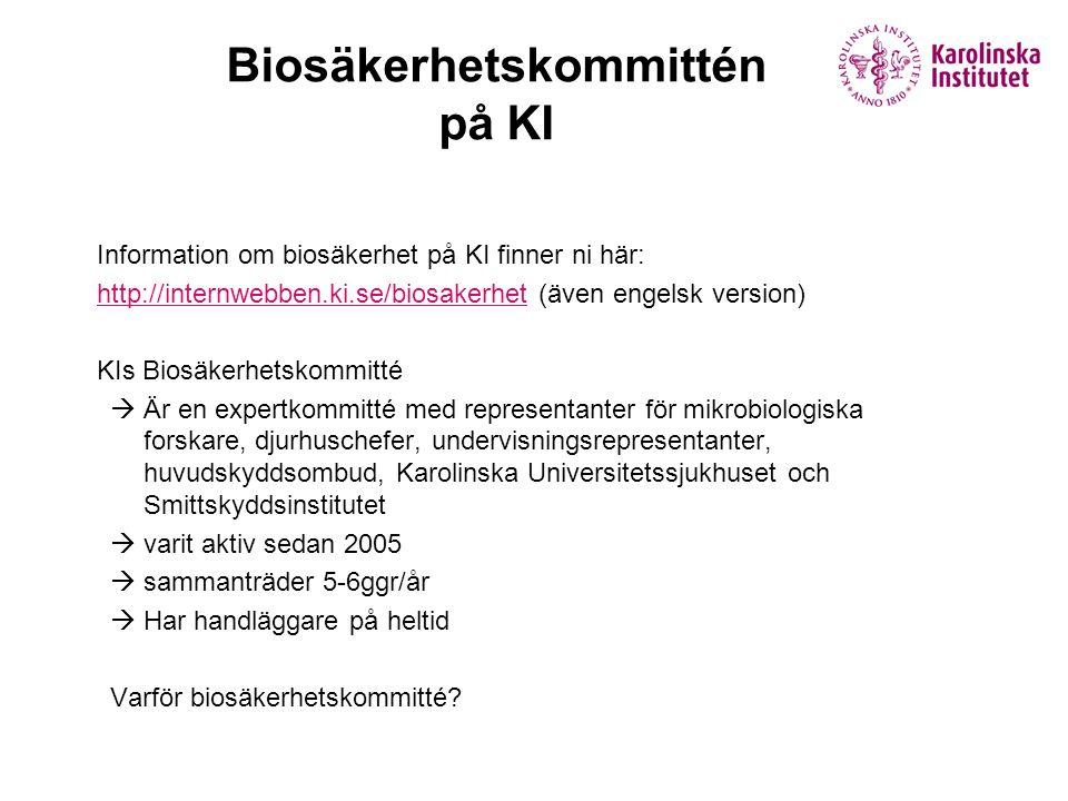 Biosäkerhetskommittén på KI  Information om biosäkerhet på KI finner ni här:  http://internwebben.ki.se/biosakerhet (även engelsk version) http://in