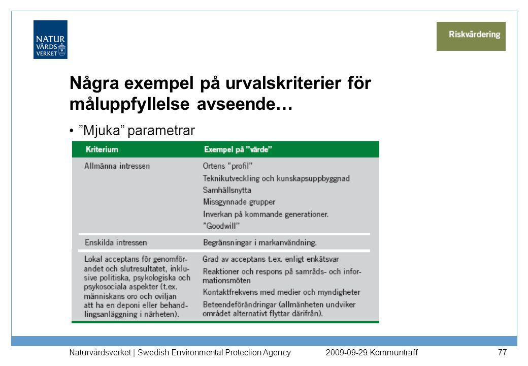 """Några exempel på urvalskriterier för måluppfyllelse avseende… """"Mjuka"""" parametrar Naturvårdsverket   Swedish Environmental Protection Agency 772009-09-"""