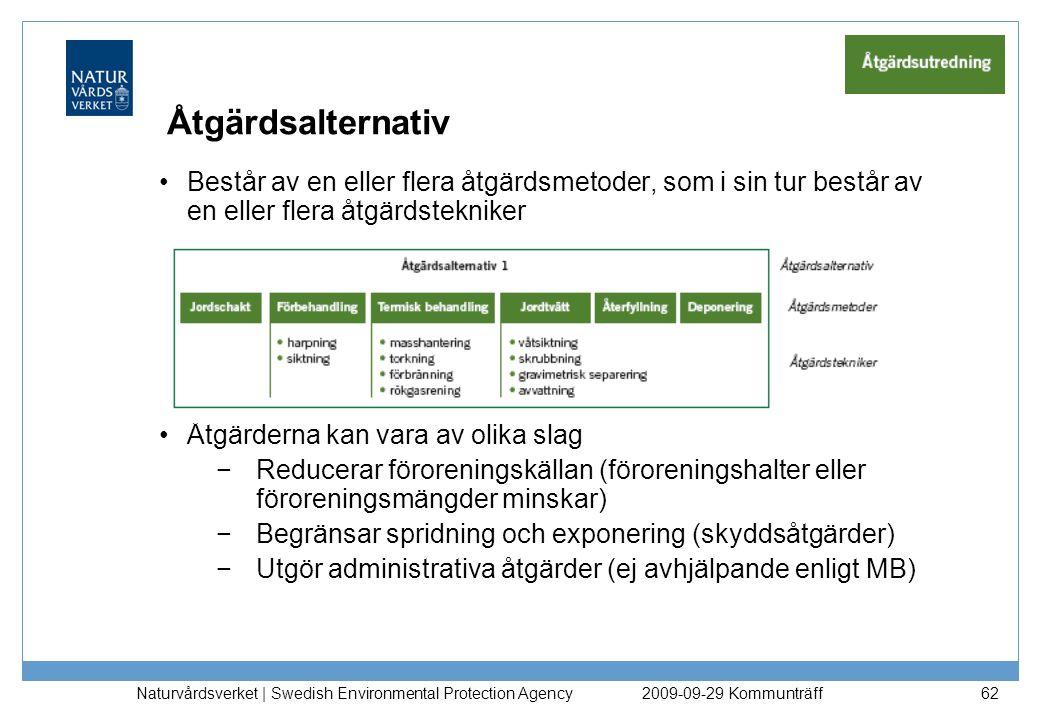 Naturvårdsverket   Swedish Environmental Protection Agency 62 Åtgärdsalternativ Består av en eller flera åtgärdsmetoder, som i sin tur består av en el