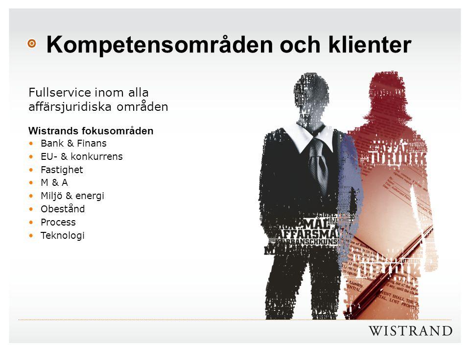 Kompetensområden och klienter Fullservice inom alla affärsjuridiska områden Wistrands fokusområden Bank & Finans EU- & konkurrens Fastighet M & A Milj