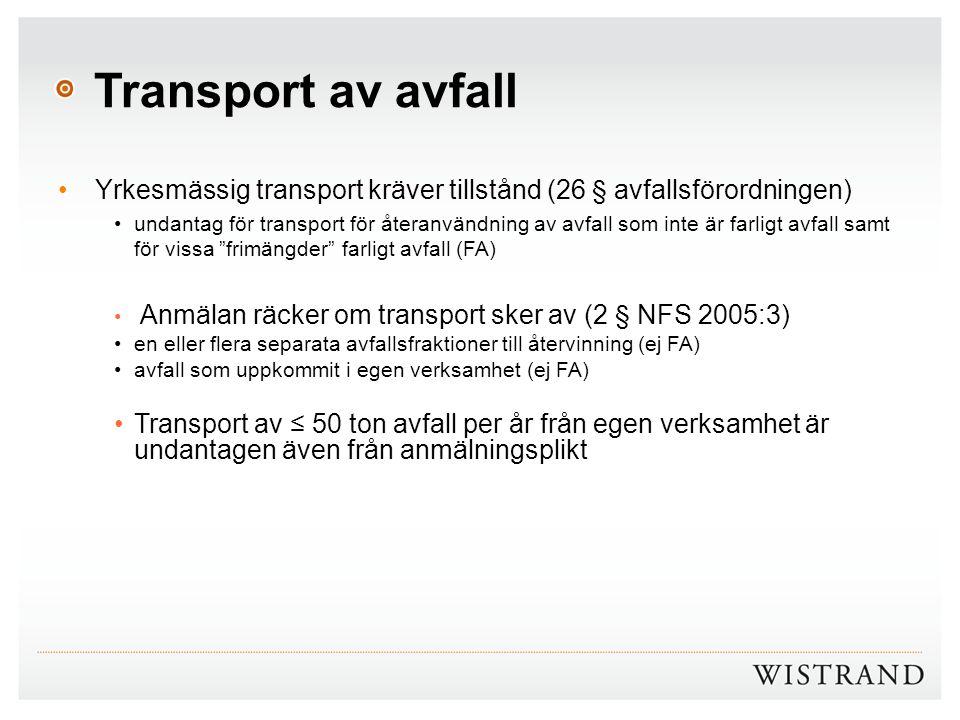Transport av avfall Yrkesmässig transport kräver tillstånd (26 § avfallsförordningen) undantag för transport för återanvändning av avfall som inte är