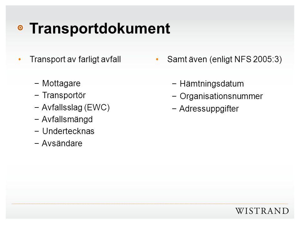 Transportdokument Transport av farligt avfall – Mottagare – Transportör – Avfallsslag (EWC) – Avfallsmängd – Undertecknas – Avsändare Samt även (enlig